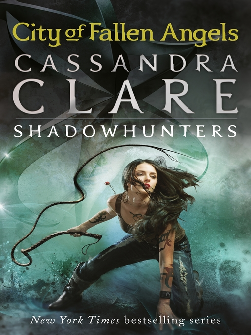 City of Fallen Angels: Shadowhunters: The Mortal Instruments Series, Book 4 - Shadowhunters: The Mortal Instruments (eBook)