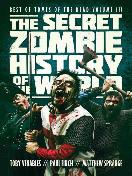 The secret zombie history of the world [electronic resource] : Best of Tomes of the Dead.
