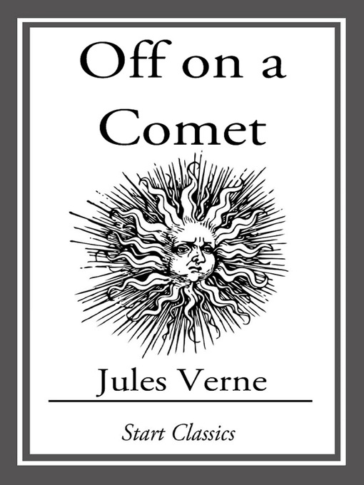 Off on a Comet: Voyages Extraordinaires Series, Book 15 - Voyages Extraordinaires (eBook)