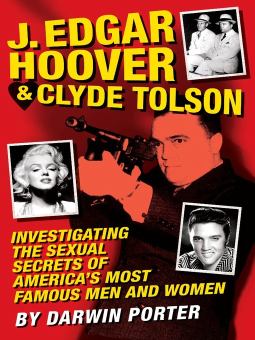 J. Edgar Hoover and Clyde Tolson (eBook): Investigating the Sexual Secrets of America's Most Famous Men and Women