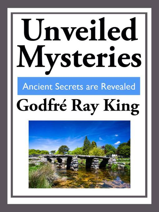 Unveiled Mysteries: Ancient Secrets are Revealed (eBook)