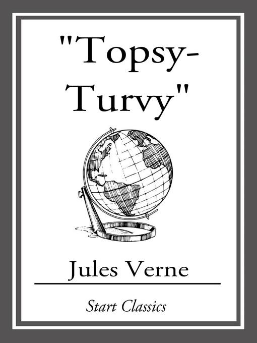 Topsy-Turvy: Voyages Extraordinaires Series, Book 34 - Voyages Extraordinaires (eBook)
