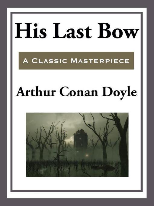 His Last Bow (eBook): Sherlock Holmes Series, Book 8