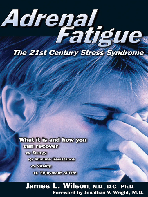 Adrenal Fatigue (eBook): The 21st Century Stress Syndrome