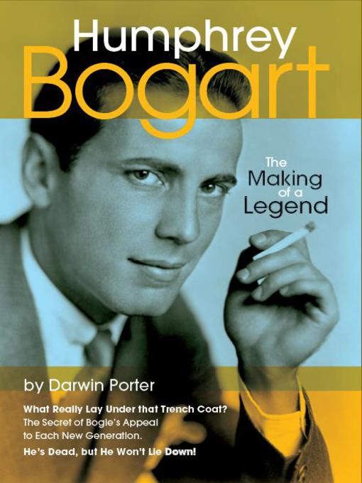 Humphrey Bogart (eBook): The Making of a Legend