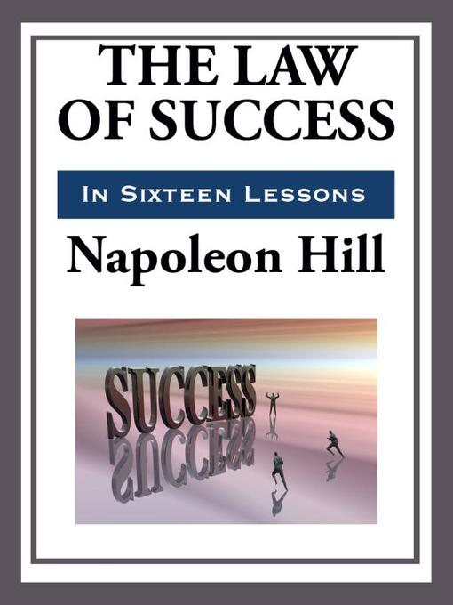 The Law of Success in Sixteen Lessons (eBook)