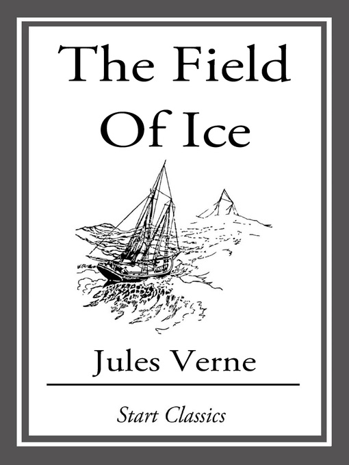 The Field of Ice (eBook): Adventures of Captain Hatteras Series, Book 2