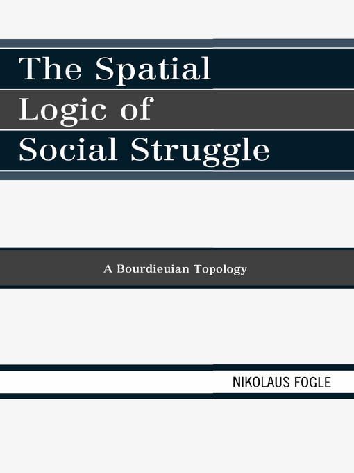 The Spatial Logic of Social Struggle: A Bourdieuian Topology (eBook)