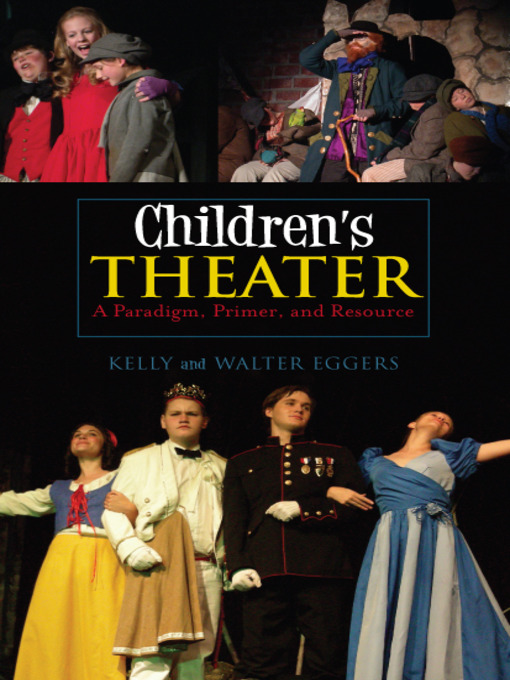 Children's Theater (eBook): A Paradigm, Primer, and Resource