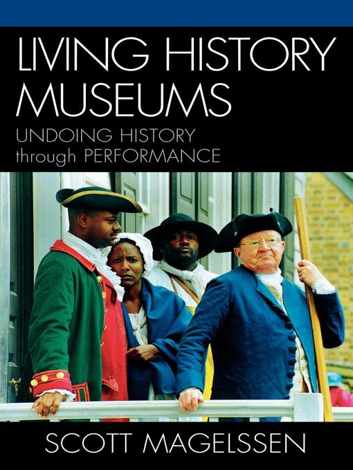 Living History Museums (eBook): Undoing History through Performance