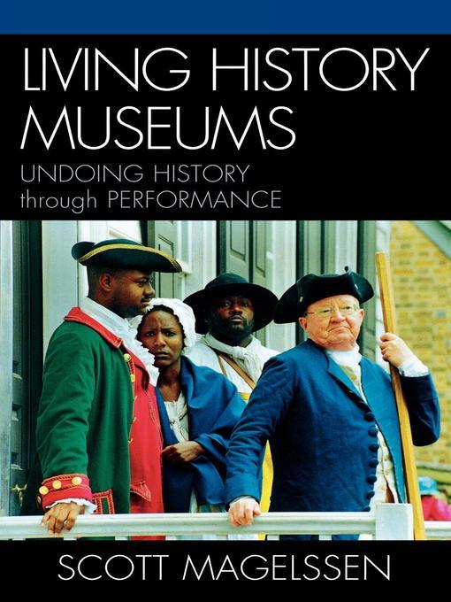 Living History Museums (eBook): Undoing History through Performance