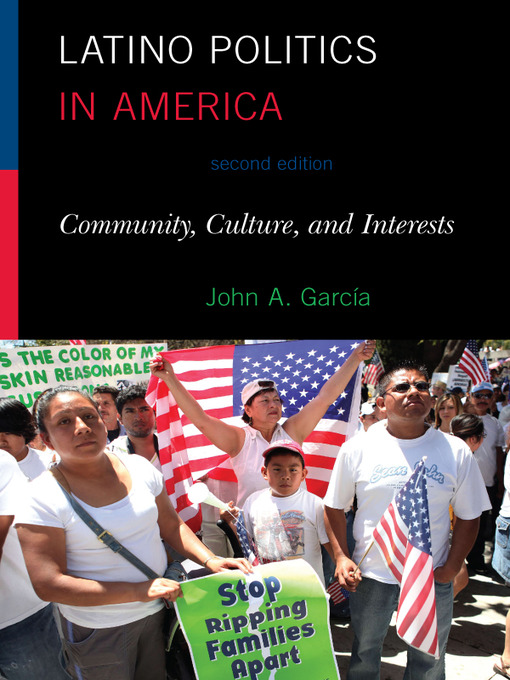 Latino Politics in America (eBook): Community, Culture, and Interests