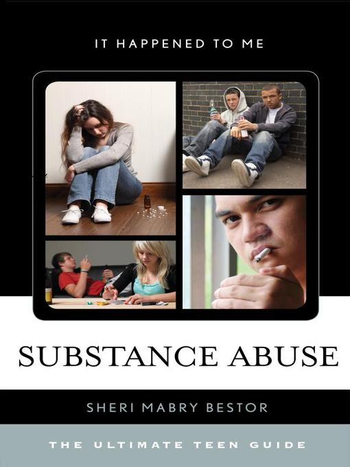 Substance Abuse: The Ultimate Teen Guide (eBook)