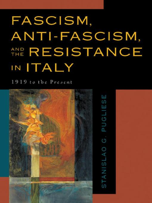 Fascism, Anti-Fascism, and the Resistance in Italy (eBook): 1919 to the Present