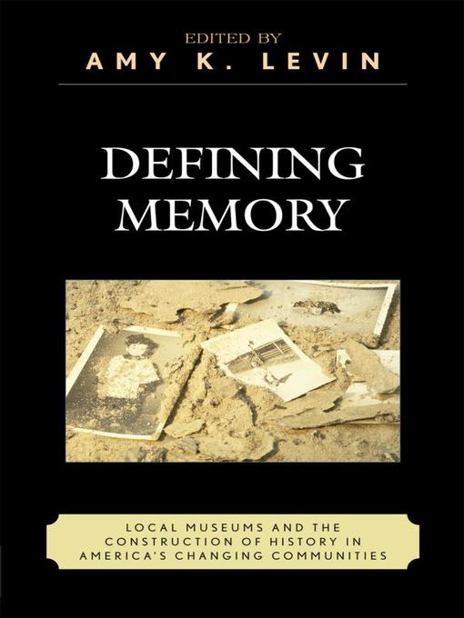 Defining Memory (eBook): Local Museums and the Construction of History in America's Changing Communities