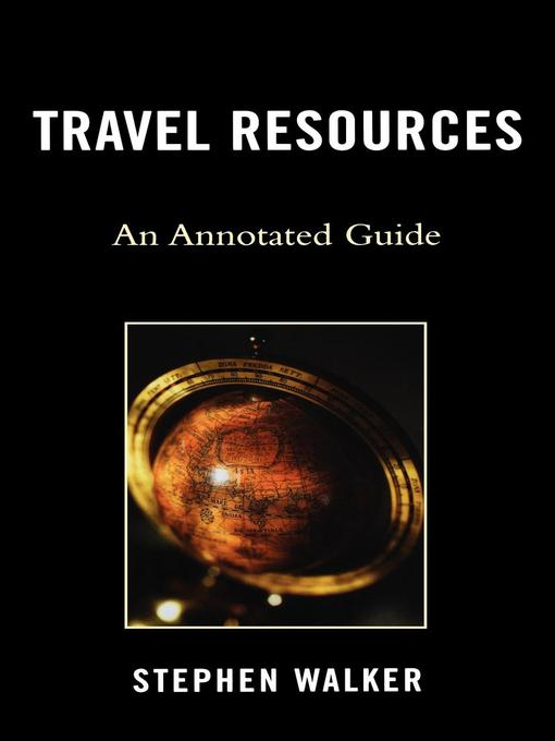 Travel Resources (eBook): An Annotated Guide