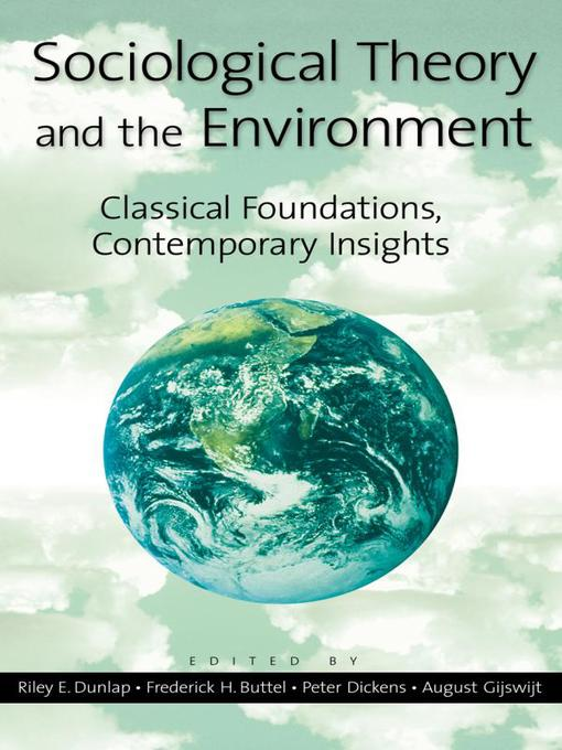 Sociological Theory and the Environment (eBook): Classical Foundations, Contemporary Insights