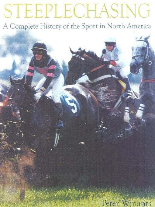 Steeplechasing: A Complete History of the Sport in North America (eBook)