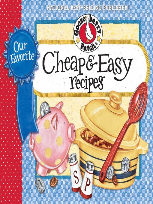 Our Favorite Cheap & Easy Recipes Cookbook: Fast frugal...fabulous food!  You'll find lots of budget-friendly ways to feed family & friends when time is in short supply. - Our Favorite Recipes Collection (eBook)