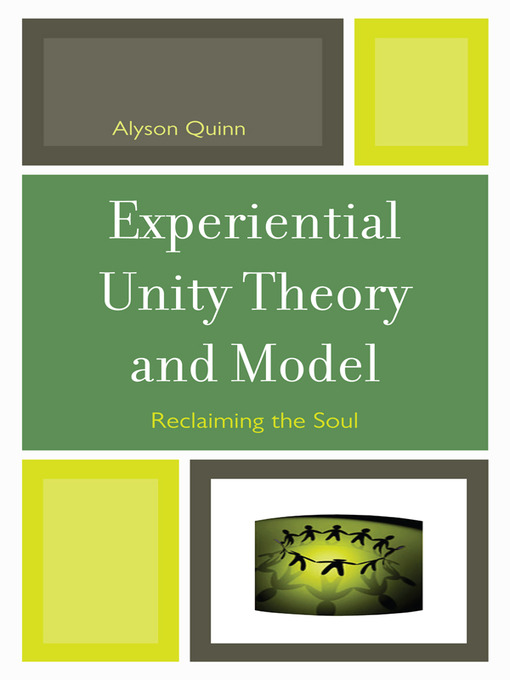 Experiential Unity Theory and Model (eBook): Reclaiming the Soul