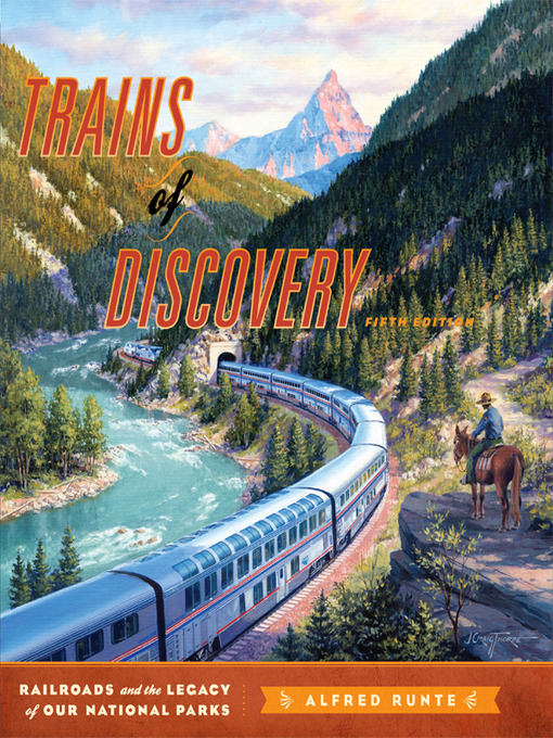 Trains of Discovery (eBook): Railroads and the Legacy of Our National Parks