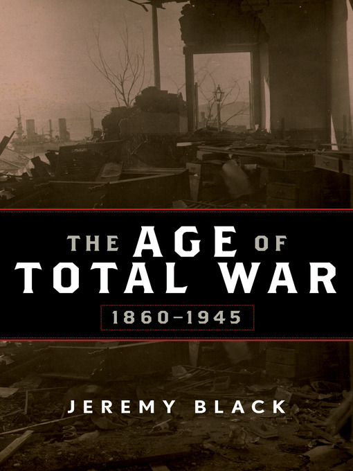 The Age of Total War, 1860–1945 (eBook)
