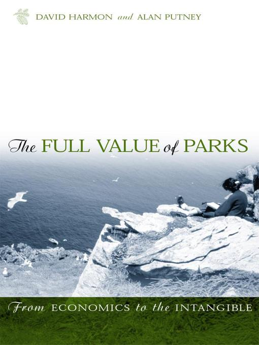 The Full Value of Parks (eBook): From Economics to the Intangible