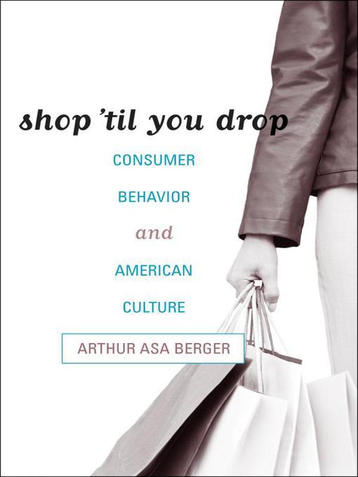 Shop 'til You Drop: Consumer Behavior and American Culture (eBook)