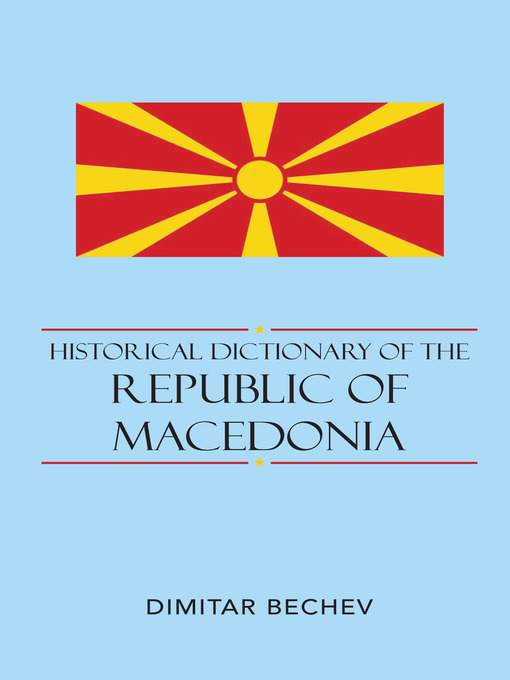 Historical Dictionary of the Republic of Macedonia (eBook)