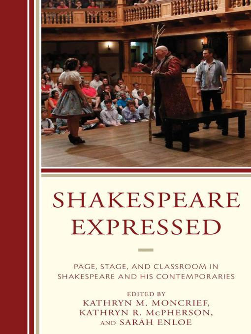 Shakespeare Expressed (eBook): Page, Stage, and Classroom in Shakespeare and His Contemporaries