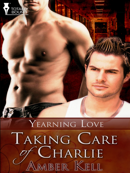 Taking Care of Charlie: Yearning Love Series, Book 1 - Yearning Love (eBook)