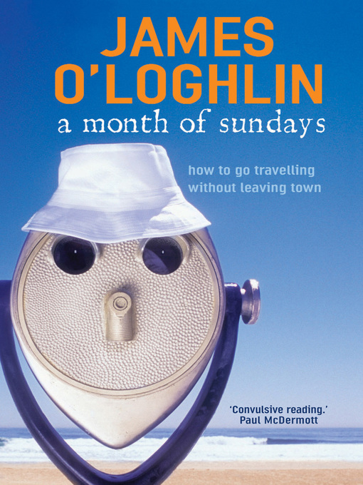 A Month of Sundays (eBook): How to Go Travelling Without Leaving Town