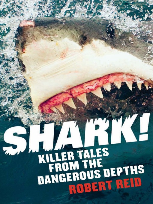 Shark! (eBook): Killer Tales from the Dangerous Depths