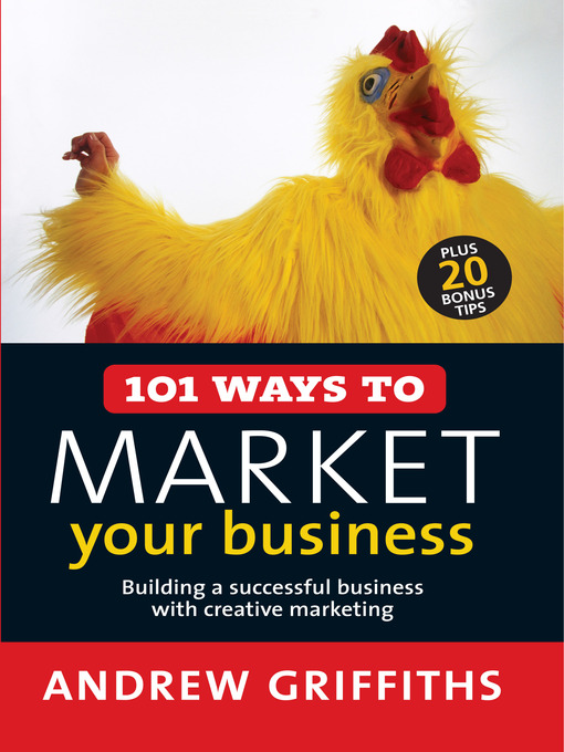 101 Ways to Market Your Business (eBook): Building a Successful Business with Creative Marketing