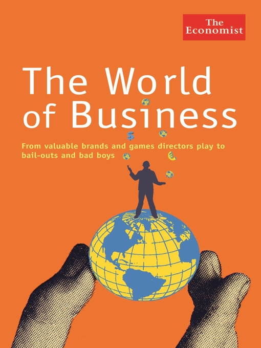 The World of Business (eBook): From Valuable Brands and Games Directors Play to Bail-Outs and Bad Boys