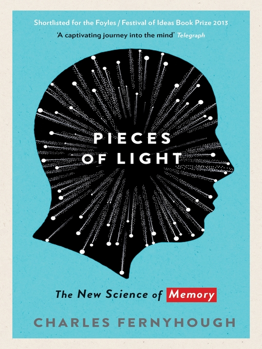 Pieces of Light: The New Science of Memory (eBook)