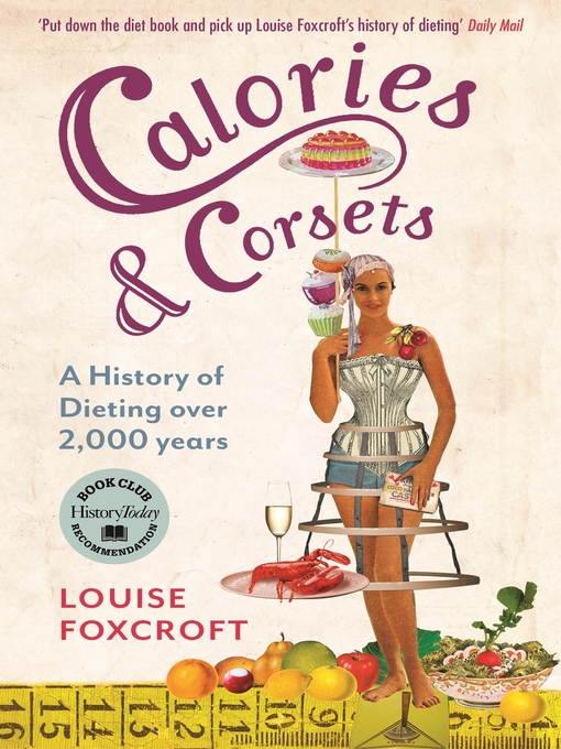 Calories and Corsets (eBook): A History of Dieting Over Two Thousand Years