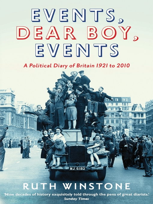 Events, Dear Boy, Events (eBook): A Political Diary of Britain from Woolf to Campbell