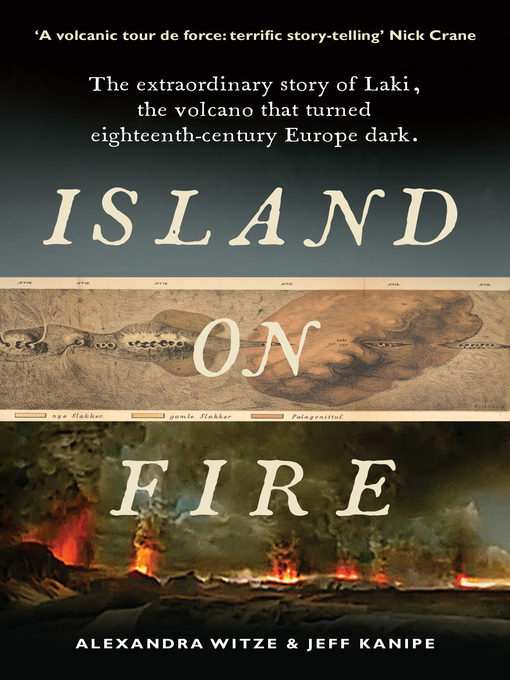 Island on Fire (eBook): The extraordinary story of Laki, the volcano that turned eighteenth-century Europe dark