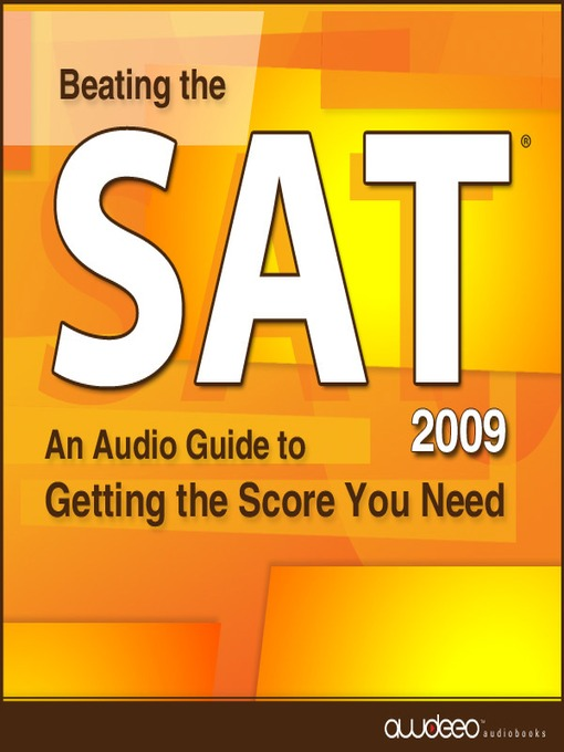 Beating the SAT® 2009 Edition (MP3): An Audio Guide to Getting the Score You Need