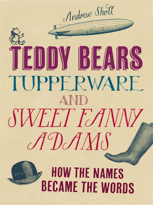 Teddy Bears, Tupperware and Sweet Fanny Adams: How the Names Became the Words (eBook)