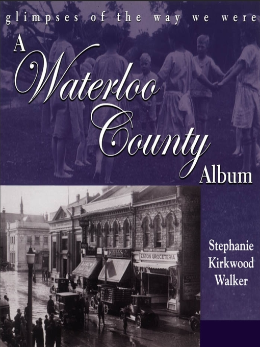 A Waterloo County Album (eBook): Glimpses of the Way We Were
