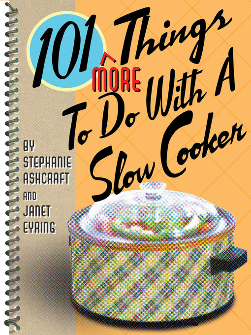 101 More Things to Do With a Slow Cooker - 101 Things to Do With... (eBook)