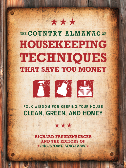 The Country Almanac of Housekeeping Techniques That Save You Money (eBook): Folk Wisdom for Keeping Your House Clean, Green, and Homey