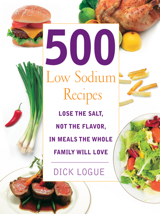 500 Low Sodium Recipes (eBook): Lose the Salt, Not the Flavor in Meals the Whole Family Will Love