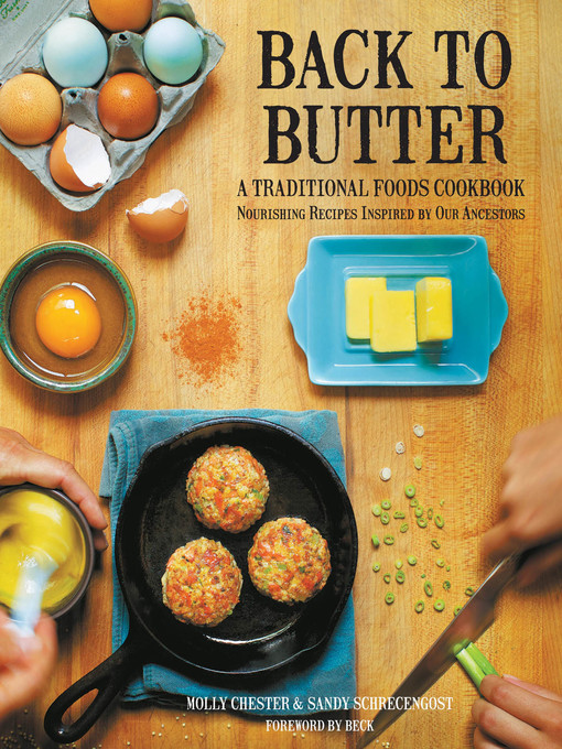 Back to Butter (eBook): A Traditional Foods Cookbook - Nourishing Recipes Inspired by Our Ancestors