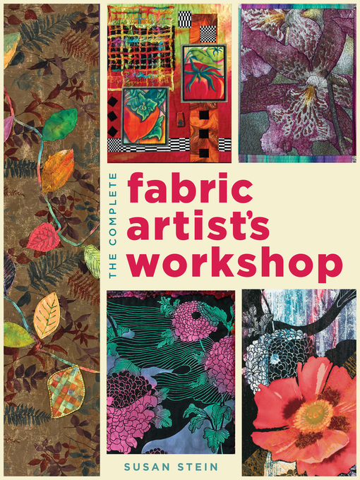 The Complete Fabric Artist's Workshop (eBook): Exploring Techniques and Materials for Creating Fashion and Decor Items from Artfully Altered Fabric