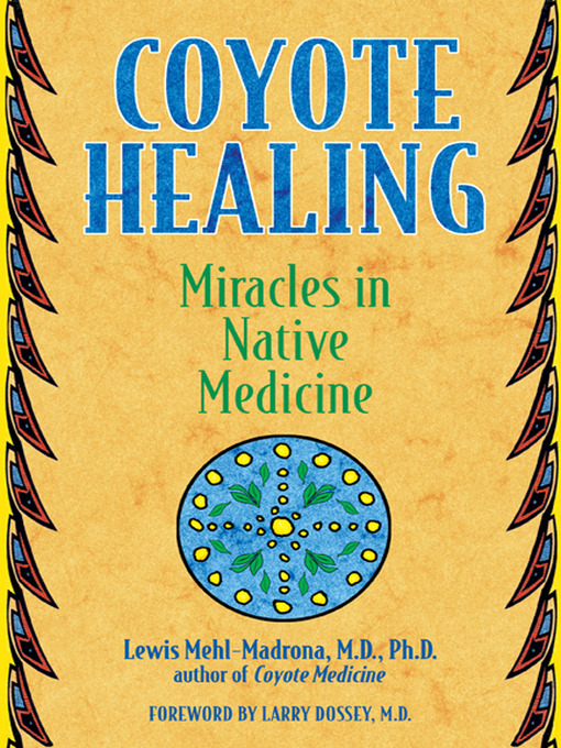 Coyote Healing (eBook): Miracles in Native Medicine