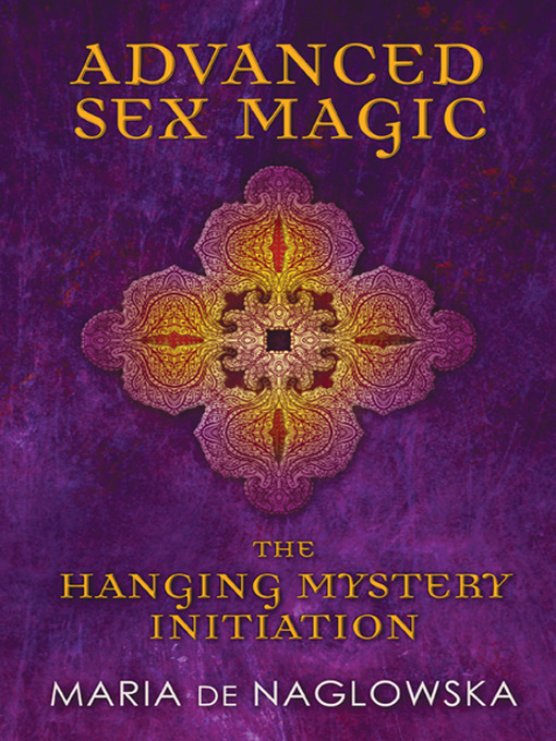 Advanced Sex Magic (eBook): The Hanging Mystery Initiation