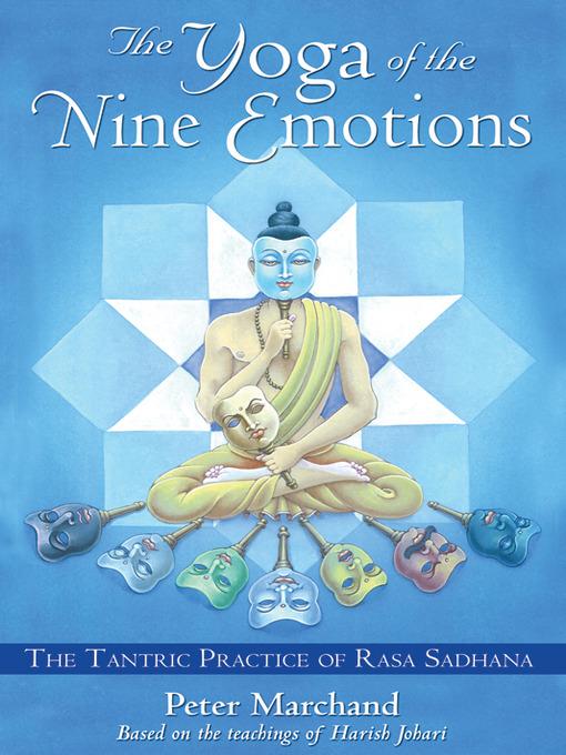 The Yoga of the Nine Emotions (eBook): The Tantric Practice of Rasa Sadhana